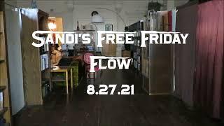 Sandi's Free Friday Flow 8.27.21