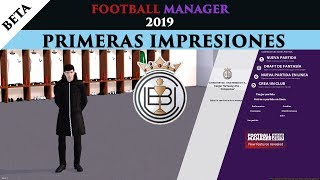 FOOTBALL MANAGER 2019 beta Primeras impresiones | Gameplay español