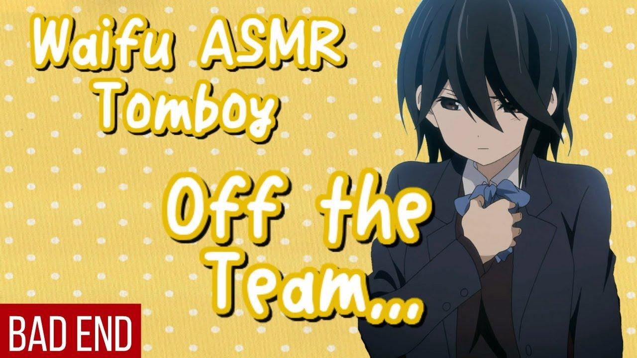 ♥ Waifu ASMR | BAD END: Off The Team... | TOMBOY |【ROLEPLAY / ASMR】♥
