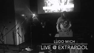 LUDO MICH live @ Extrapool