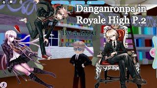 Danganronpa Characters in Royale High Part.2
