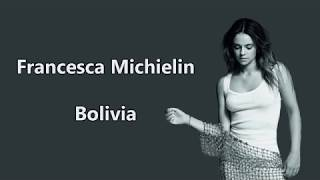Francesca Michielin - Bolivia (Lyrics Video) by LyricsMania