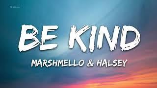 Marshmello \u0026 Halsey - Be Kind (Lyrics) - 1hour lyrics