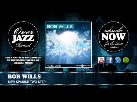 Bob Wills - New Spanish Two Step (1945)