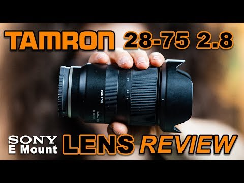 TAMRON 28-75 2.8 Review for Sony E Mount | Better Than Sony's Native Lenses?
