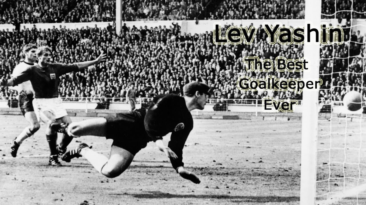 Lev Yashin ▷ The Best Goalkeeper Ever ▷ The Legend