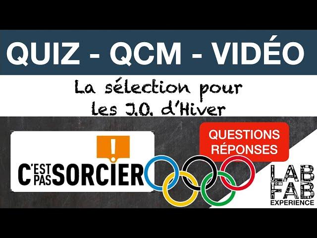 Quiz - QCM - C'est pas sorcier  - Sélection des JO d'Hiver