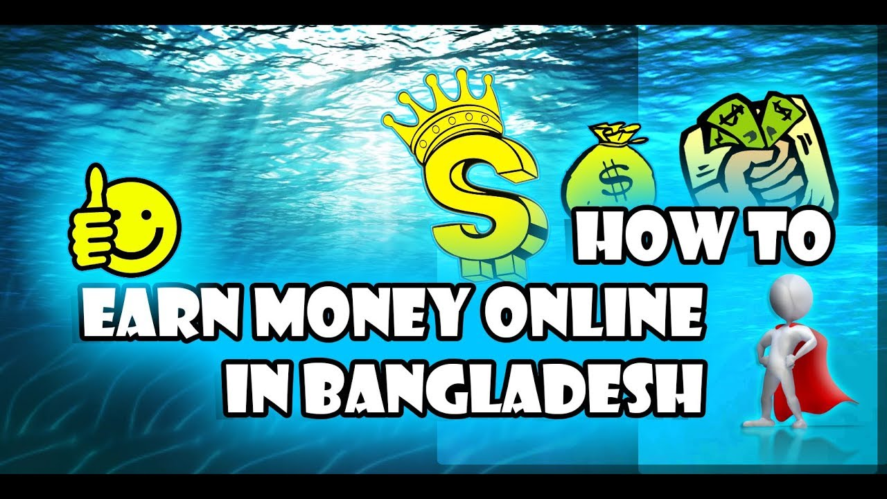 Top 10 Ideas on How to Earn Money Online in Bangladesh