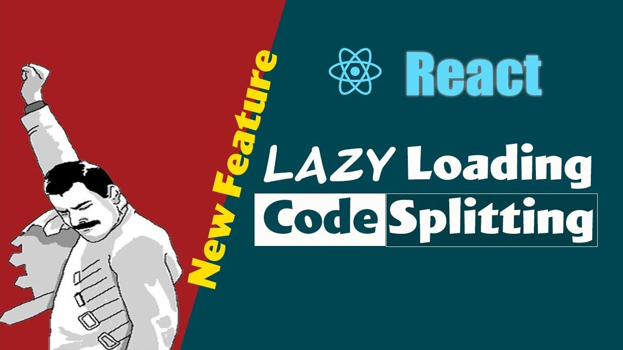 React Lazy Loading & Code splitting