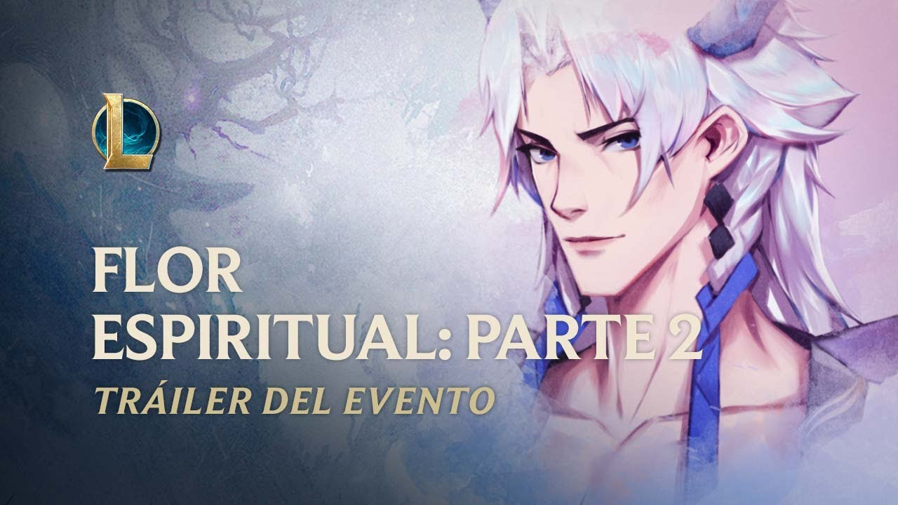 Flor Espiritual 2020: Parte 2 | Tráiler oficial del evento - League of Legends