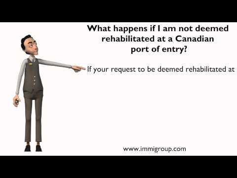 What Happens If I Am Not Deemed Rehabilitated At A Canadian Port Of Entry?