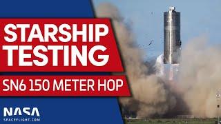 ABORT: Starship SN6 Aborts Hop to 150 Meters