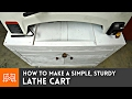 How to make a simple, sturdy lathe cart // Woodworking