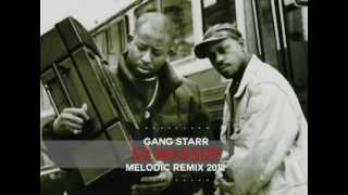 Gang Starr - So Wassup (Melodic Remix)