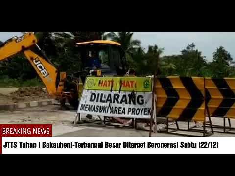 MENELUSURI PEMBANGUNAN JALUR TOL TRANS SUMATERA (JTTS) TAHAP I BAKAUHENI-TERBANGGI BESAR