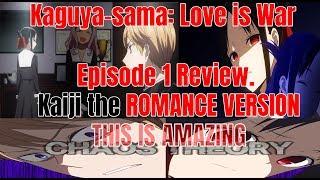 Kaguya-sama: Love is War Episode 1 Review. Kaiji the ROMANCE VERSION: THIS IS AMAZING