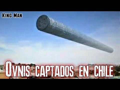 Ovnis cilindricos reales grabados en Chile
