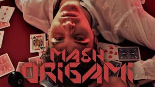 MASH - Origami (Official Video) thumbnail