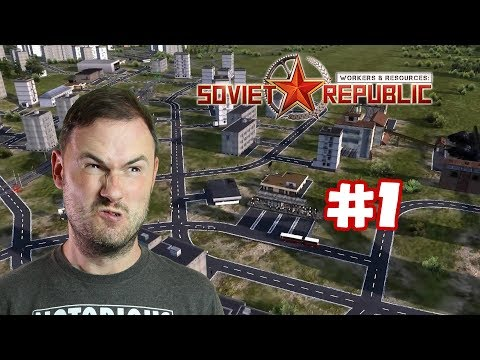 Sips Plays Workers & Resources: Soviet Republic (18/3/19) - #1 - Let's Go Comrades