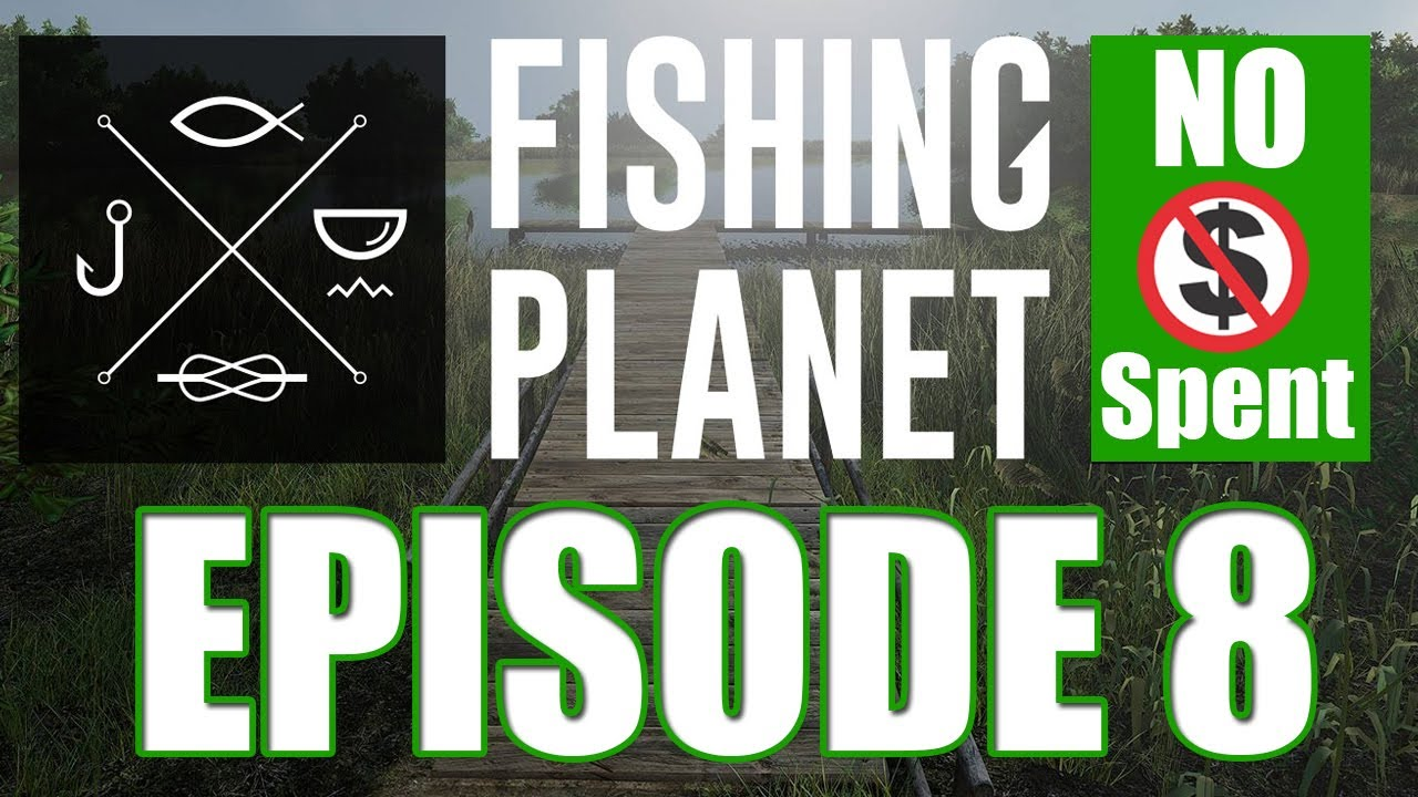 Fishing Planet - No Money Spent Guide - EP. 8 - Goodbye Everglades