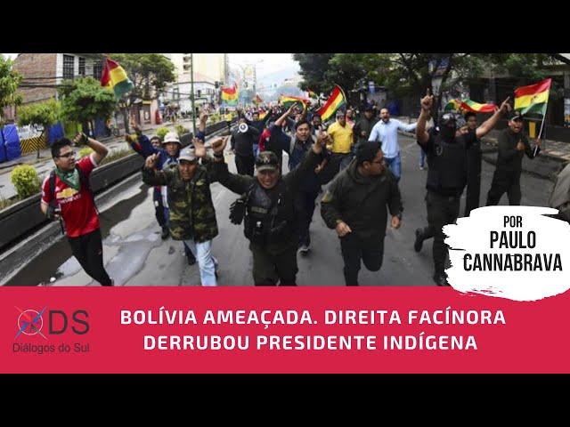 Bolívia ameaçada. Direita facínora derrubou presidente indígena