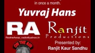 Yuvraj Hans Interview Host Ranjit Kaur Sandhu