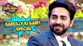 Bareilly Ki Barfi Special - The Kapil Sharma Show