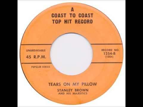 STANLEY BROWN & THE MAJESTICS - TEARS ON MY PILLOW - COAST TO COAST 1254 - 1958