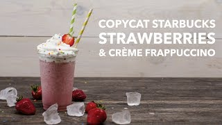 Copycat Starbucks Strawberries & Crème Frappuccino [BA Recipes]
