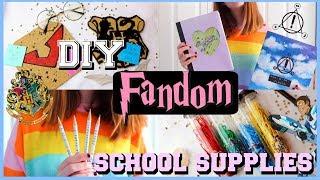 DIY FANDOM SCHOOL SUPPLIES! 2018 ⚡️💕