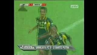 Sriwijaya FC 3 vs 2 BARITO PUTERA