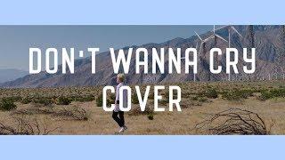 [Cover] SEVENTEEN 세븐틴 - 울고 싶지 않아 DON'T WANNA CRY (+English lyrics)
