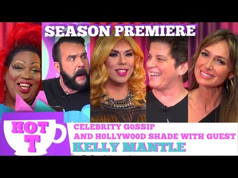 KELLY MANTLE on HOT T! Celebrity Gossip and Hollywood Shade! Season 3 Premiere!