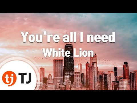 [TJ노래방] You're all I need - White Lion (You're all I need - White Lion) / TJ Karaoke
