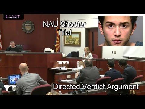 """Steven Jones """"NAU Shooter"""" Trial Day 7 Part 3 Directed Verdict Hearing 04/20/17"""