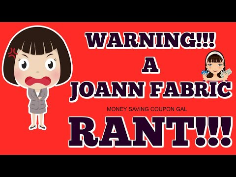 WARNING!!!  A JOANN FABRIC RANT!!! 😡