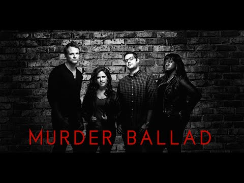 Murder Ballad - Kalliope Vocal Arts