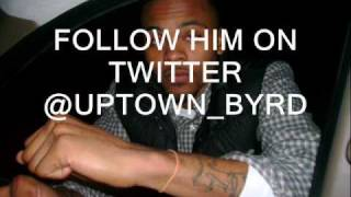 UPTOWN BYRD FEAT. QUILLY MILLZ  -YOU BE KILLIN EM (TAGGED)