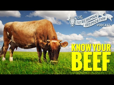 #78 Know Your Beef   Total Human Optimization Podcast