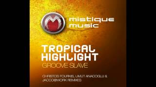 Tropical Highlight - Groove Slave (Jacco@Work Love Slave Remix)