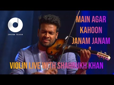 MAIN AGAR KAHOON | JANAM JANAM | VIOLIN COVER | SHAHRUKH KHAN IN DUBAI WITH DREAM TRACK BAND