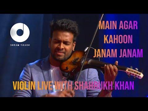 MAIN AGAR KAHOON | JANAM JANAM | VIOLIN LIVE | SHAHRUKH KHAN IN DUBAI WITH DREAM TRACK BAND