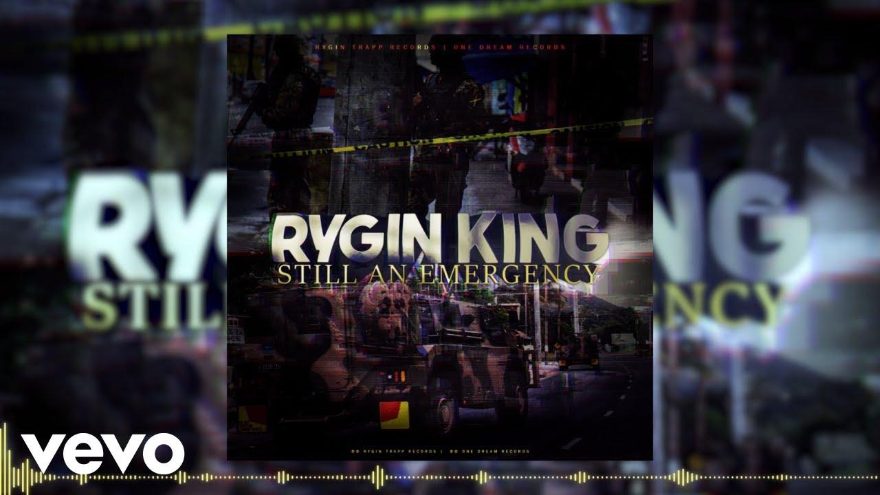 Rygin King - Still An Emergency