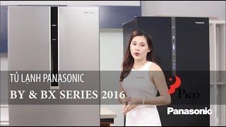 Dòng tủ lạnh tiện lợi nhất - BY & BX Panasonic 2016