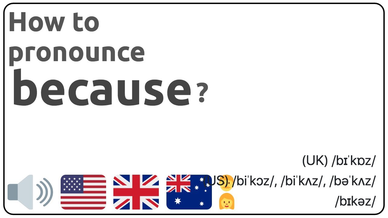 How to pronounce because in english? 🇺🇸 🇬🇧 🇦🇺 Pronunciation of  because and examples of because