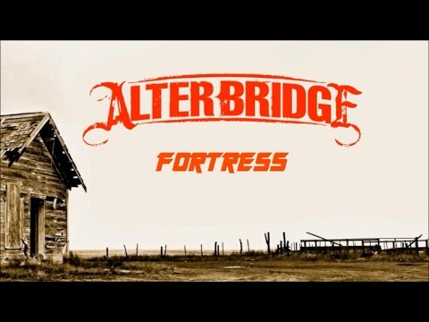 Fortress - Alter Bridge - Lyrics