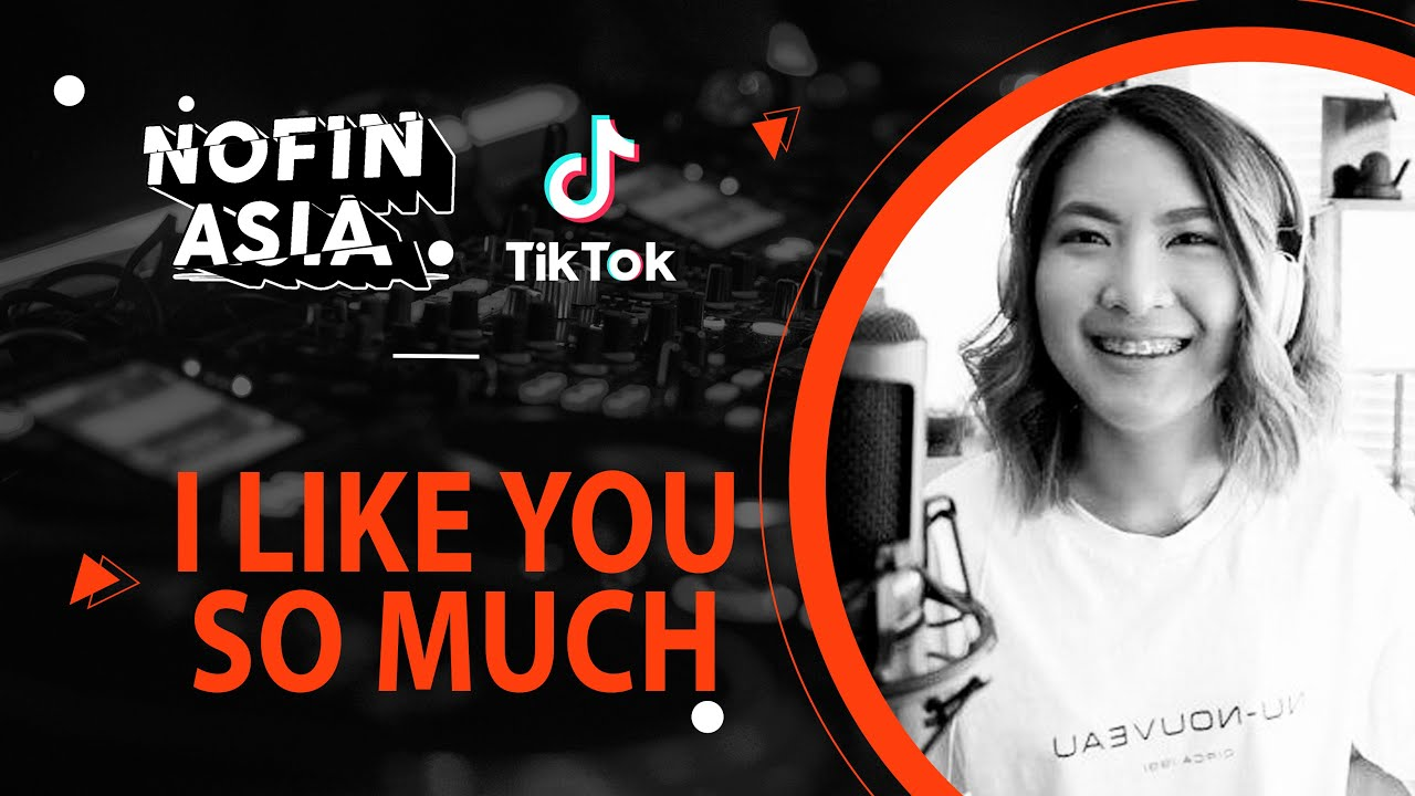 I LIKE YOU SO MUCH, YOU'LL KNOW IT viral TIKTOK | DJ REMIX FULL BASS TERBARU 2020
