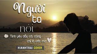 Người Ta Nói x Ưng Hoàng Phúc || #Hianhtrai Cover