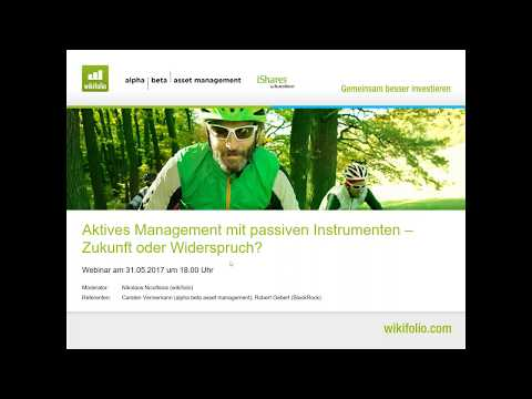 Webinar: Aktives Asset Management mit passiven Instrumenten   31.06.2017