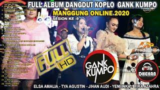FULL ALBUM GANK KUMPO MANGGUNG ONLINE MP PRODUCTION season 9 // DHEHAN AUDIO